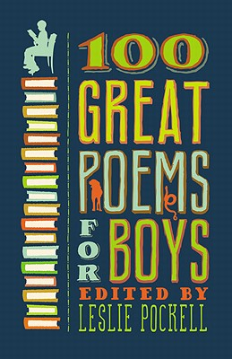 100 Great Poems for Boys By Pockell, Leslie (EDT)