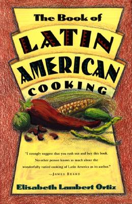 The Book of Latin American Cooking By Ortiz, Elisabeth Lambert